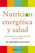 Nutrición energética y salud.Bases para una alimentación con sentido