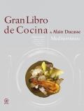 Gran libro de cocina de Alain Ducasse. Mediterraneo.