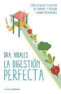 La digestión perfecta. Cómo reforzar tu sistema autoinmune y prevenir y aliviar enfermedades