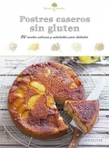 Postres caseros sin gluten. 50 recetas sabrosas y saludables para disfrutar