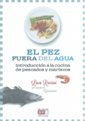 El pez fuera del agua. Introducción a la cocina de pescados y mariscos.