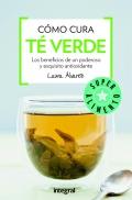 Cómo cura el té verde. Los beneficios de un poderoso y exquisito antioxidante