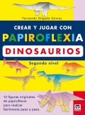 Crear y jugar con papiroflexia. Dinosaurios. Segundo nivel.