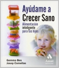 Ayúdame a crecer sano. Alimentación inteligente para tus hijos.