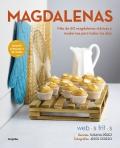 Magdalenas. Más de 60 magdalenas clásicas y modernas para todos los días