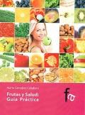 Frutas y salud: Guía practica