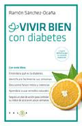 Vivir bien con diabetes. La guía definitiva que no necesita traducción
