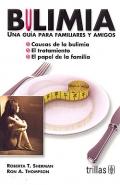 Bulimia. Una guía para familiares y amigos.