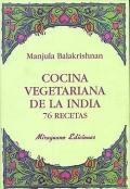 Cocina vegetariana de la India. 76 recetas.