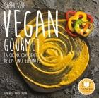 Vegan gourmet. La cocina consciente de los cinco sentidos