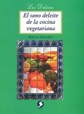 El sano deleite de la cocina vegetariana.