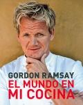 El mundo en mi cocina. Gordon Ramsay