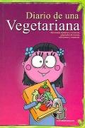 Diario de una vegetariana. Divertidas historias y vivencias, salpicadas de recetas, reflexiones y creencias.