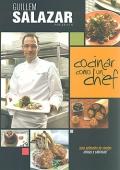 Cocinar como un chef. ¡ Una selección de recetas únicas y sabrosas !.