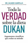Toda la verdad sobre la dieta Dukan. Argumentos científicos que avalan su método