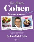 La dieta Cohen ilustrada. Semana a semana. La solución real para perder peso sin dañar tu salud.