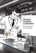 Cócteles, coctelería y bartenders. Volumen II. ¿Cómo funciona una coctelería?