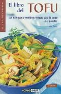 El libro del Tofu. Con sabrosas y nutritivas recetas para la salud... y el paladar.
