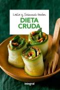 Dieta cruda La dieta que despierta el poder autocurativo del organismo