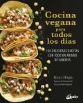Cocina vegana para todos los días. 150 deliciosas recetas con todo un mundo de sabores