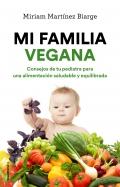 Mi familia vegana Consejos de tu pediatra para una alimentación saludable y equilibrada