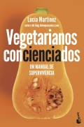 Vegetarianos concienciados. Un manual de supervivencia