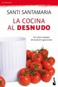 La cocina al desnudo. Una visión renovadora del mundo de la gastronomía (bolsillo)