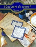 ¿Qué haré de comer?. Tu primer libro de cocina.
