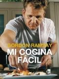 Mi cocina fácil. Gordon Ramsay