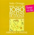 Más allá de 1080 recetas de cocina. Arroces y pastas. Nuevas recetas.