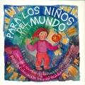 Para los niños del mundo. Cuentos y recetas de la Asociación Internacional para la Educación Infantil Waldorf-Steiner.