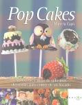 Pop Cakes. 50 recetas e ideas de golosinas decoradas para comer de un bocado.