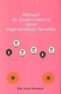 Manual de supervivencia para vegetarianos novatos.