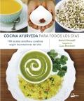 Cocina Ayurveda para todos los días. 100 recetas sencillas y curativas según las estaciones del año